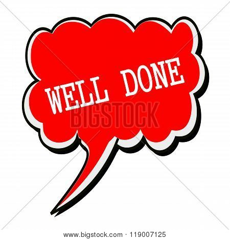 Well Done White Stamp Text On Red Speech Bubble
