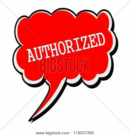 Authorized White Stamp Text On Red Speech Bubble