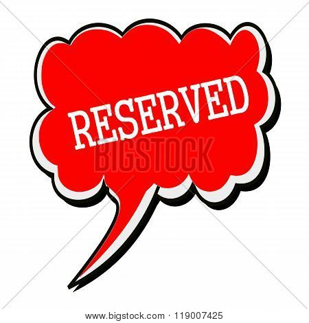 Reserved White Stamp Text On Red Speech Bubble
