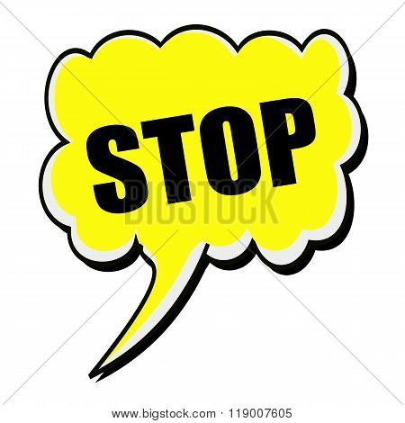 Stop Black Stamp Text On Yellow Speech Bubble