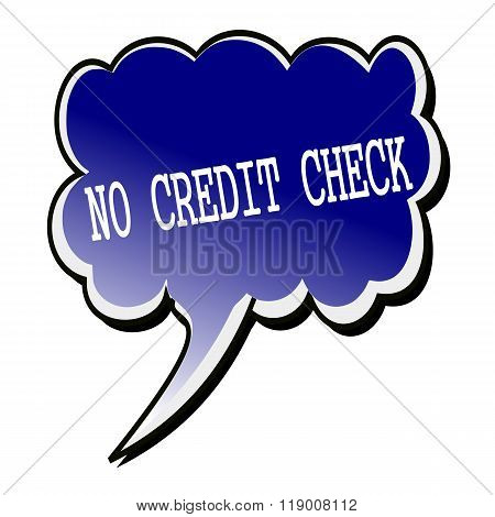 No Credit Check White Stamp Text On Blueblack Speech Bubble