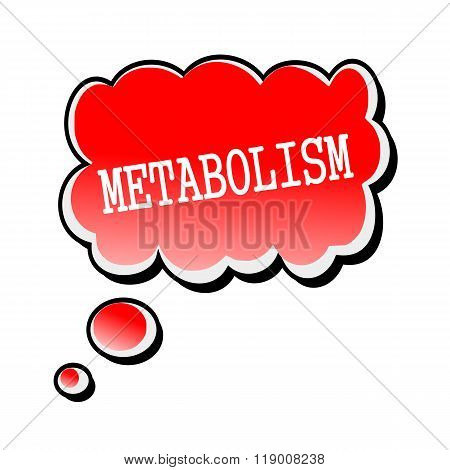 Metabolism White Stamp Text On Red Speech Bubble
