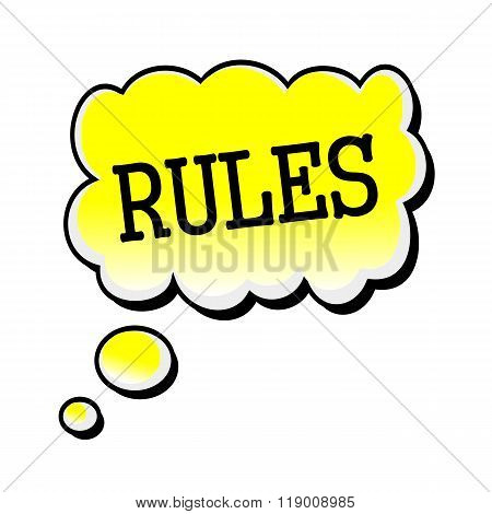 Rules Black Stamp Text On Yellow Speech Bubble