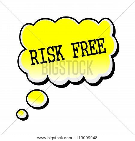 Risk Free Black Stamp Text On Yellow Speech Bubble