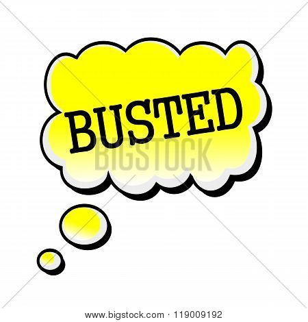 Busted Black Stamp Text On Yellow Speech Bubble