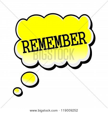 Remember Black Stamp Text On Yellow Speech Bubble