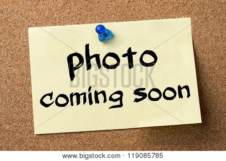 Photo Coming Soon - Adhesive Label Pinned On Bulletin Board