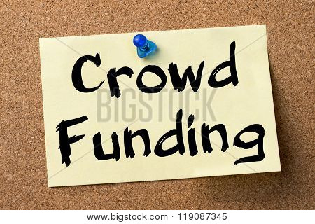 Crowd Funding - Adhesive Label Pinned On Bulletin Board