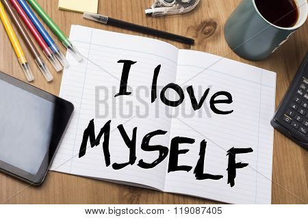 I Love Myself - Note Pad With Text