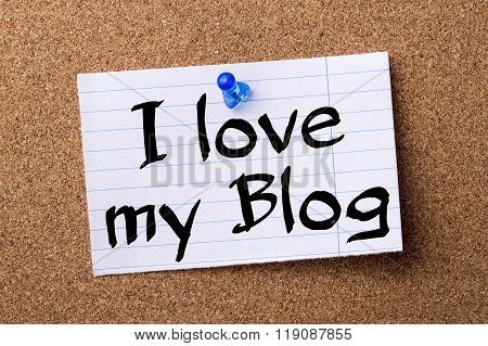 I Love My Blog - Teared Note Paper Pinned On Bulletin Board