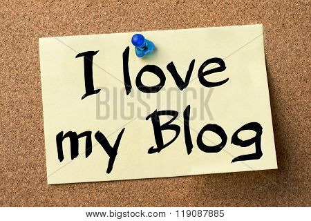 I Love My Blog - Adhesive Label Pinned On Bulletin Board