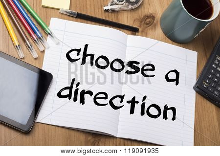 Choose A Direction - Note Pad With Text