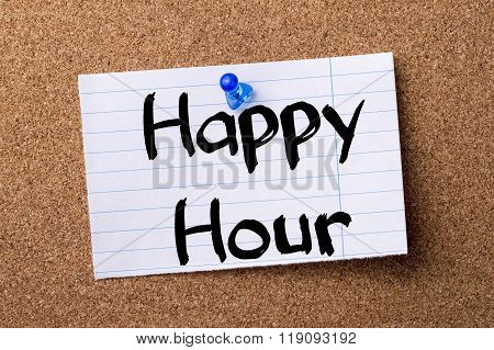Happy Hour - Teared Note Paper Pinned On Bulletin Board