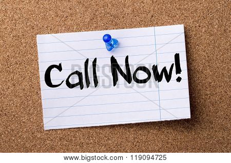 Call Now! - Teared Note Paper Pinned On Bulletin Board
