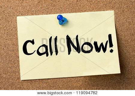 Call Now! - Adhesive Label Pinned On Bulletin Board