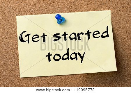Get Started Today - Adhesive Label Pinned On Bulletin Board