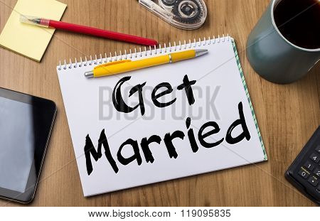 Get Married - Note Pad With Text