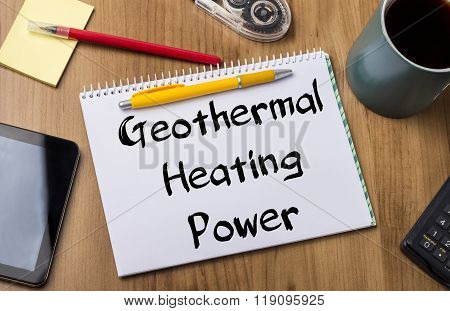 Geothermal Heating Power - Note Pad With Text