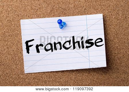 Franchise - Teared Note Paper Pinned On Bulletin Board
