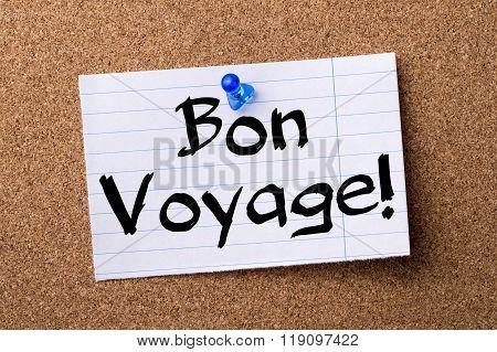 Bon Voyage! - Teared Note Paper Pinned On Bulletin Board