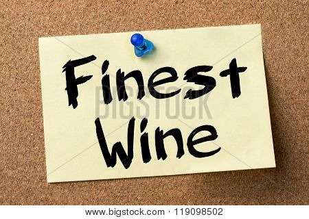 Finest Wine - Adhesive Label Pinned On Bulletin Board