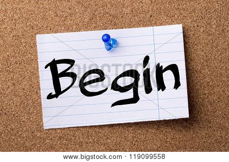 Begin - Teared Note Paper Pinned On Bulletin Board