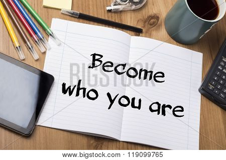 Become Who You Are - Note Pad With Text