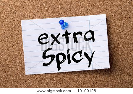 Extra Spicy - Teared Note Paper Pinned On Bulletin Board