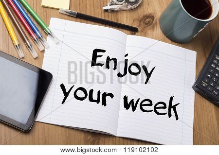 Enjoy Your Week - Note Pad With Text