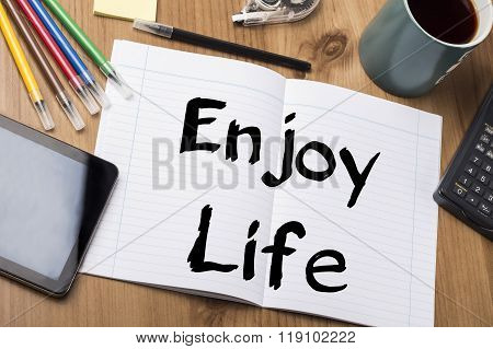 Enjoy Life - Note Pad With Text