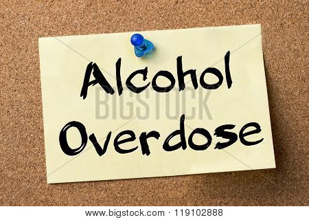 Alcohol Overdose - Adhesive Label Pinned On Bulletin Board