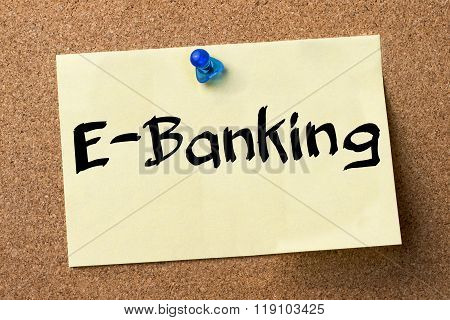 E-banking - Adhesive Label Pinned On Bulletin Board
