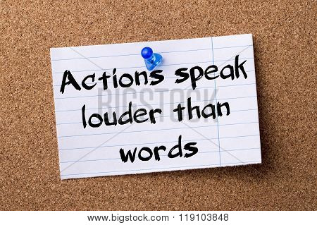 Actions Speak Louder Than Words - Teared Note Paper Pinned On Bulletin Board