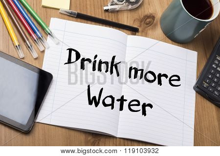 Drink More Water - Note Pad With Text