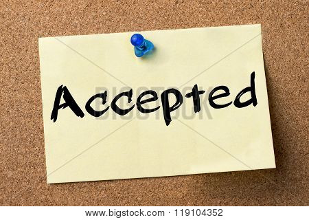 Accepted  - Adhesive Label Pinned On Bulletin Board