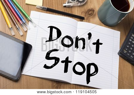 Don't Stop - Note Pad With Text