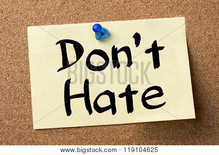 Don't Hate - Adhesive Label Pinned On Bulletin Board
