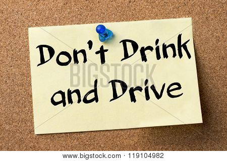 Don't Drink And Drive - Adhesive Label Pinned On Bulletin Board