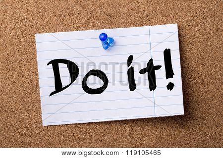 Do It! - Teared Note Paper Pinned On Bulletin Board
