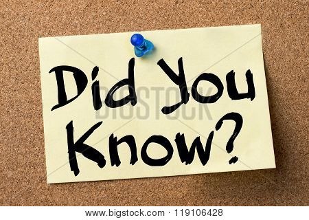 Did You Know? - Adhesive Label Pinned On Bulletin Board