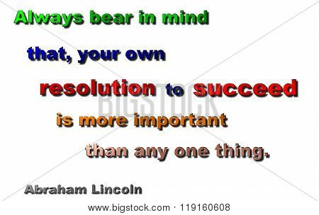 Resolution to Succeed Quote - Abraham Lincoln