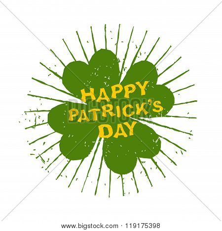 Four Leaf Clover. Happy Patricks Day. Emblem Grunge For Holiday. Green Clover And Rays. Plant For Lu