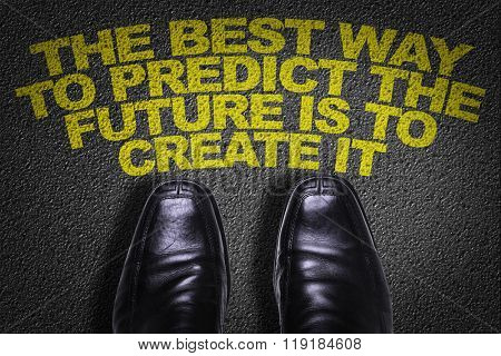 Top View of Business Shoes on the floor with the text: The Best Way to Predict the Future is to Create It