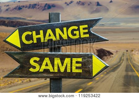 Change - Same signpost in a desert road on background