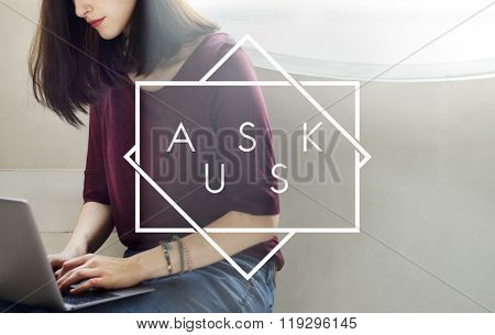 Ask Us Inquire Message Communicate Concept