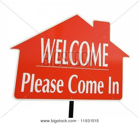 Welcome, Please Come In Real Estate Sign Isolated on White.