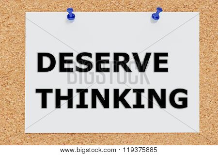 Deserve Thinking Concept