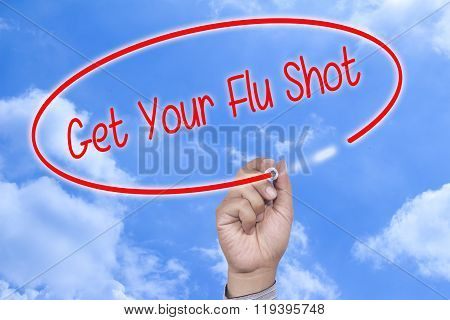Man Hand writing Get Your Flu Shot with marker on visual screen. with cloud background, business technology internet concept