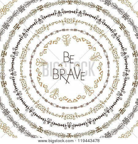 Stylish typographic poster design with inscription be brave. Hand drawn typography poster. Set of de