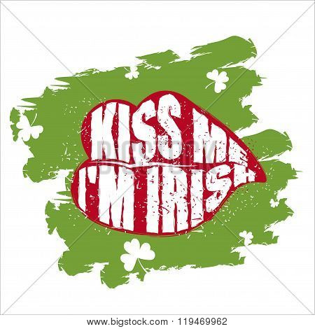 Kiss Me I'm Irish. Green Lips Kiss. Grunge Logo. Merry Logo For Saint Patrick's Festival In Ireland.